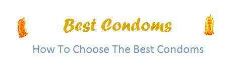 How To Choose The Best Condoms